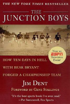 Image for JUNCTION BOYS HOW TEN DAYS IN HELL WITH BEAR BRYANT FORGED A CHAMPIONSHIP TEAM
