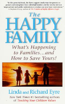 Image for The Happy Family : What's Happening To Families ... And How To Save Yours