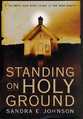 Image for Standing on Holy Ground: A Triumph over Hate Crime in the Deep South