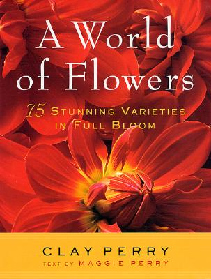 Image for WORLD OF FLOWERS, A 75 STUNNING VARIETIES IN FULL BLOOM