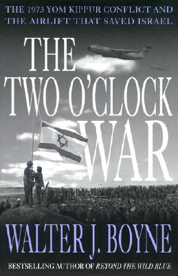 Image for The Two O'Clock War: The 1973 Yom Kippur Conflict and the Airlift That Saved Israel
