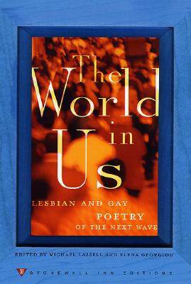 Image for The World in Us: Lesbian and Gay Poetry of the Next Wave (Stonewall Inn editions)