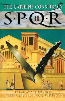 The Catiline Conspiracy [SPQR 2], Roberts, John Maddox