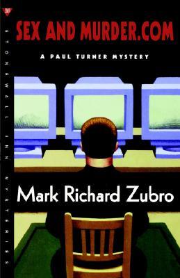 Sex and Murder.com  A Paul Turner Mystery, Zubro, Mark Richard