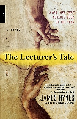 The Lecturer's Tale: A Novel, Hynes, James