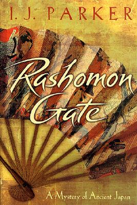 Rashomon Gate  A Mystery of Ancient Japan, Parker, I.J.