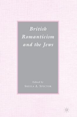 Image for British Romanticism and the Jews: History, Culture, Literature