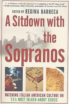 Image for A Sitdown With the Sopranos: Watching Italian American Culture on TV's Most Talked-About Series