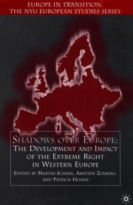 Image for Shadows Over Europe: The Development and Impact of the Extreme Right in Western Europe