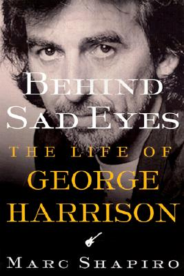 Image for Behind Sad Eyes: The Life of George Harrison
