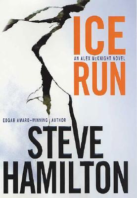Ice Run  An Alex McKnight Novel, Hamilton, Steve