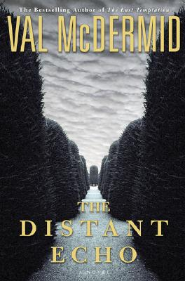 The Distant Echo (Mcdermid, Val), Val McDermid