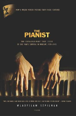 The Pianist: The Extraordinary True Story of One Man's Survival in Warsaw, 1939-1945, Szpilman, Wladyslaw