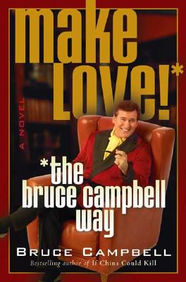 Image for Make Love the Bruce Campbell Way