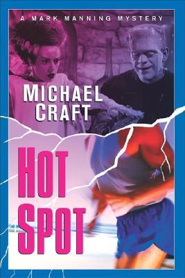 Hot Spot  A Mark Manning Mystery, Craft, Michael