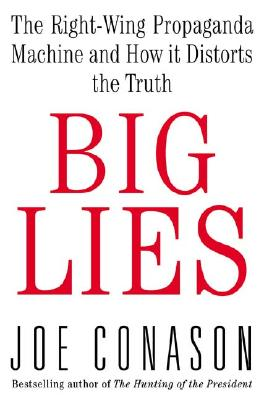 Image for Big Lies: The Right-Wing Propaganda Machine and How It Distorts the Truth