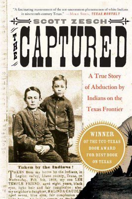 Image for Captured: A True Story of Abduction by Indians on the Texas Frontier