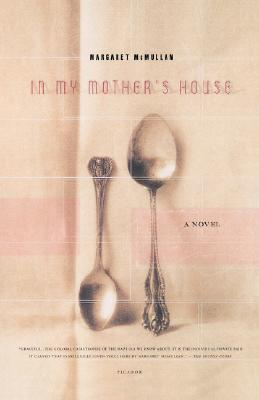 In My Mother's House: A Novel, McMullan, Margaret