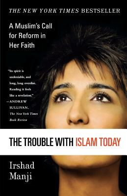 Image for The Trouble with Islam Today: A Muslim's Call for Reform in Her Faith