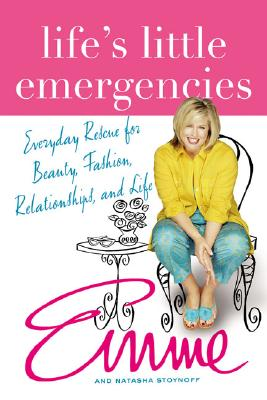 Life's Little Emergencies: Everyday Rescue for Beauty, Fashion, Relationships, and Life, Emme; Stoynoff, Natasha