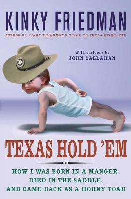 Image for Texas Hold 'Em: How I Was Born in a Manger, Died in the Saddle, and Came Back as a Horny Toad