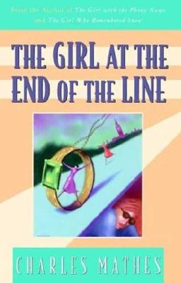 The Girl at the End of the Line (Girl Series), Charles Mathes
