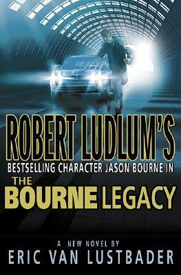 Robert Ludlum's The Bourne Legacy, Lustbader, Eric Van