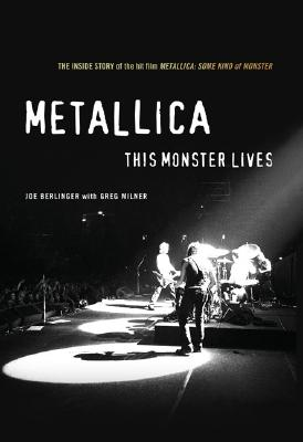 Image for Metallica: This Monster Lives: The Inside Story of Some Kind of Monster