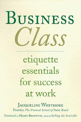 Image for Business Class: Etiquette Essentials for Success at Work