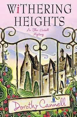 Image for Withering Heights (Ellie Haskell Mysteries, No. 12)