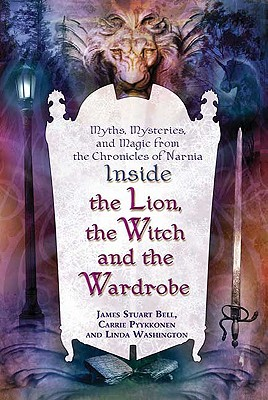 Image for Inside 'The Lion, the Witch and the Wardrobe': Myths, Mysteries, and Magic from the Chronicles of Narnia