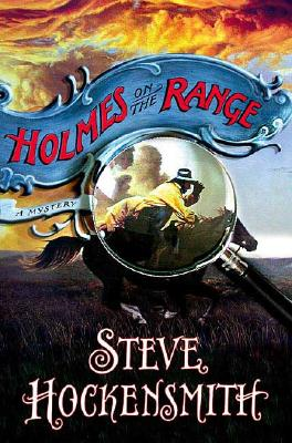 Holmes on the Range (Holmes on the Range Mysteries), Hockensmith, Steve