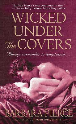 Wicked Under the Covers (Carlisle Family, Book 1), BARBARA PIERCE