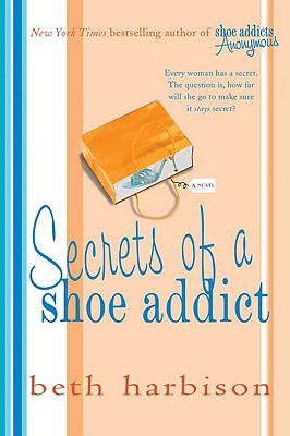 Secrets of a Shoe Addict, Beth Harbison