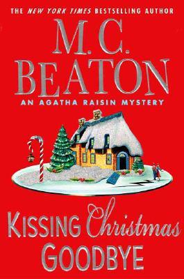 Kissing Christmas Goodbye (Agatha Raisin Mysteries), M. C. BEATON
