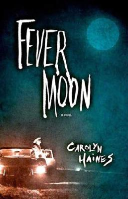 Fever Moon, Carolyn Haines