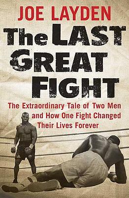 The Last Great Fight, Joe Layden