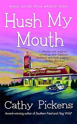 Hush My Mouth: A Southern Fried Mystery, Pickens, Cathy