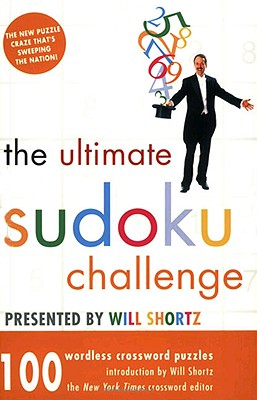 Image for Ultimate Sudoku Challenge Presented by Will Shortz: 100 Wordless Crossword Puzzl