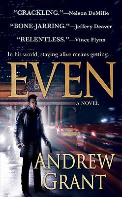 Even (David Trevellyan Thriller 1), Andrew Grant