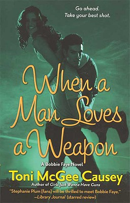 When a Man Loves a Weapon, Causey, Toni McGee