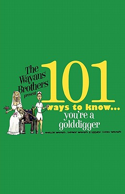 Image for 101 WAYS TO KNOW YOU'RE A GOLDDIGGER
