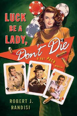 Image for Luck Be a Lady, Don't Die (Rat Pack Mystery, Book 2)