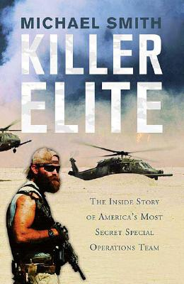 Image for Killer Elite: The Inside Story of America's Most Secret Special Operations Team