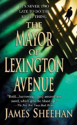 The Mayor of Lexington Avenue, James Sheehan