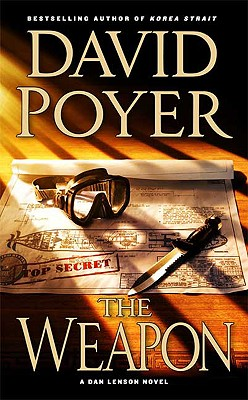 The Weapon: A Novel (Dan Lenson Novels), David Poyer