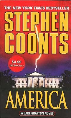 America: A Jake Grafton Novel (Jake Grafton Novels), STEPHEN COONTS