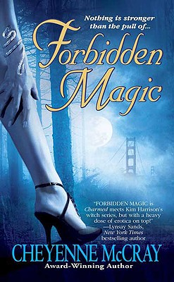 Forbidden Magic (Magic Series, Book 1), Cheyenne McCray
