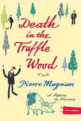 Death in the Truffle Wood, Magnan, Pierre
