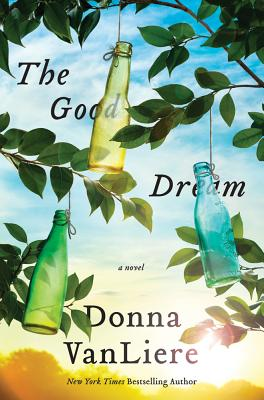 The Good Dream: A Novel, Donna VanLiere